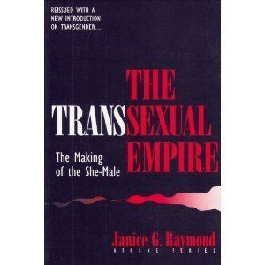 Pop R. reccomend Janice raymonds transsexual empire