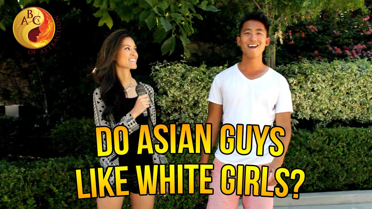 Asian girls attracted to white guys